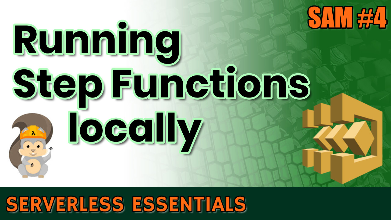 How to run AWS Step Functions locally with Docker   SAM Series #4