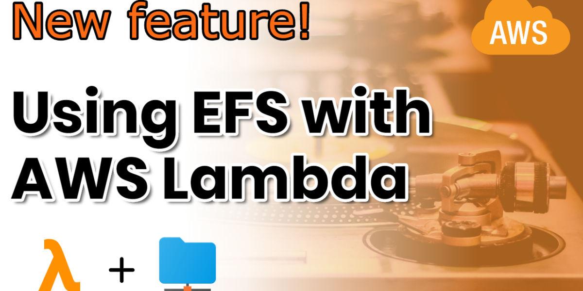 Using EFS with AWS Lambda