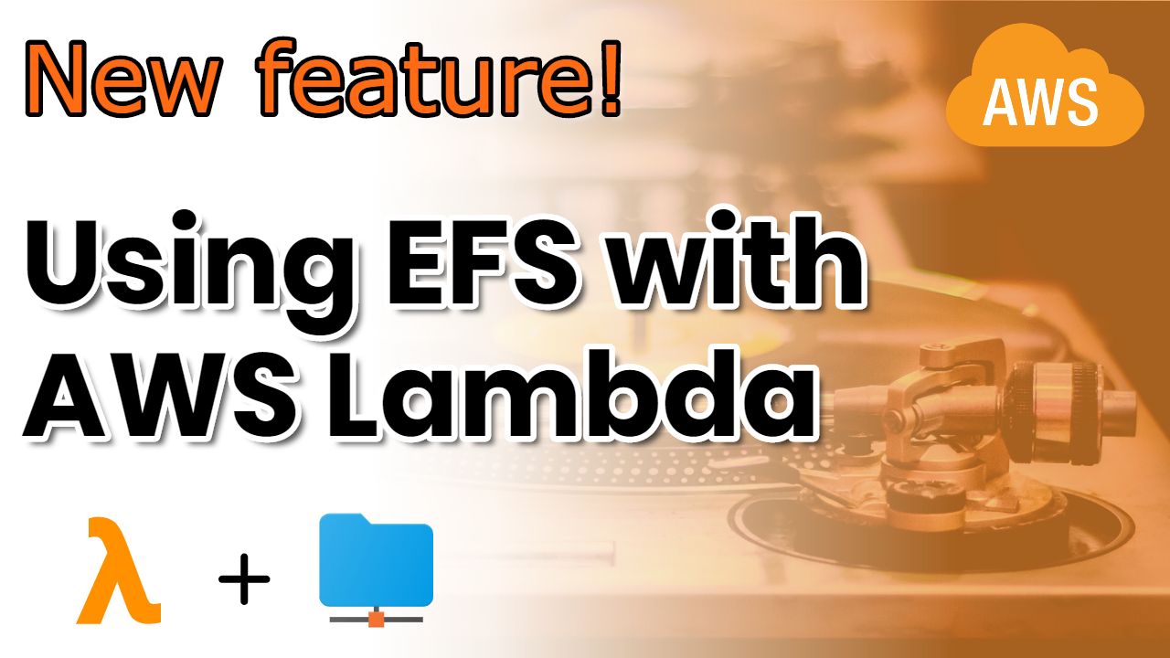Using EFS with AWS Lambda
